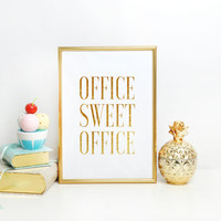 Office Desk,Office Sign,Office Art,Inspirational Print,Wall Art,Black And Gold,Gold Foil,,Office Sweet Office,Office Decor,Printable Art