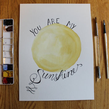 "Original Watercolour ""You are my Sunshine"" Quote art wall piece"