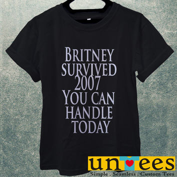Low Price Men's Adult T-Shirt - Britney Survived 2007 You Can Handle Today design