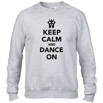 Keep calm and dance on2 Crewneck sweatshirt