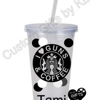 I love Guns & Coffee Starbucks Tumbler