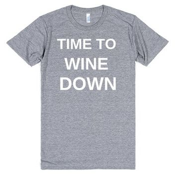 TIME TO WINE DOWN | T-Shirt | SKREENED