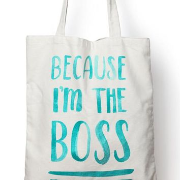 Because I'm The Boss Tote Bag - Handmade in the USA