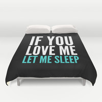 If You Love Me Let Me Sleep (Dark) Duvet Cover by CreativeAngel