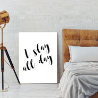 Printable art I SLAY all DAY print,prints and quotes,wall decor,BEYONCE Quote,Wall art,Printable quotes,wall decor,home decor,digital prints