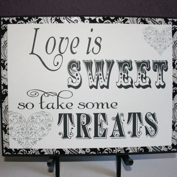 Candy Bar Buffet Wedding Sign - Love is Sweet in Black & White