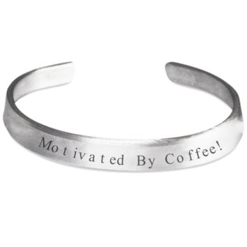 Motivated By Coffee Inspiration Bracelet Jewelry for Women Men Inspiration Gift 2017 One Size Fits All Handmade Unique Stamp Spirituality Jewelry 100% Hand Polished 1100 Pure Aluminum Made In USA