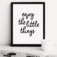 Printable Quote Art, Enjoy The Little Things, Black And White Handwriting Style Poster, Printable Downloads, Printable Art, Typography Print