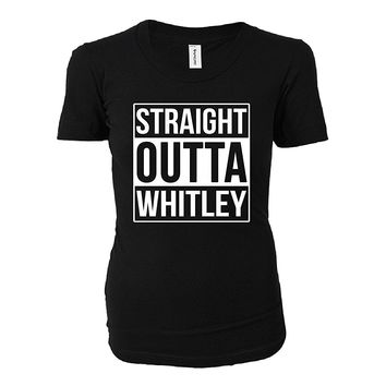 Straight Outta Whitley County. Cool Gift - Ladies T-shirt