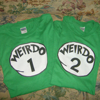 Weirdo 1 Weirdo 2 Shirt (Custom Made)