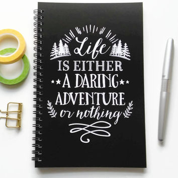 Writing journal, spiral notebook, bullet journal, black, sketchbook, blank lined grid, travel - Life is either a daring adventure or nothing