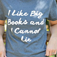 Like Big Book and I Cannot Lie Shirt