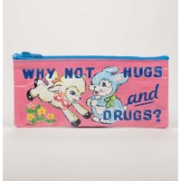 Why Not Hugs And Drugs? Pencil Case