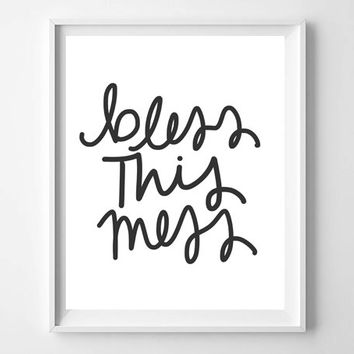 Bless This Mess Typography Quote Wall Art Home Decor Apartment Decor Kitchen Decor Prints and Posters