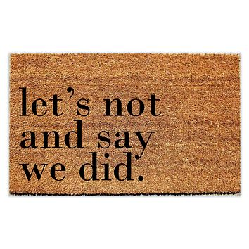 Let's Not and Say We Did Schitt's Creek Inspired Doormat