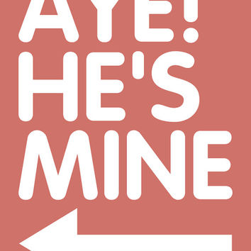 He's Mine UNISEX T-Shirt. T-Shirt for Girl Teenage Girl Teenager. Shirt For Women College Student Relationship Couples Hands