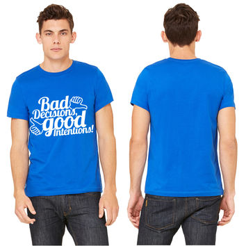 Bad Decisions Good Intentions T-shirt