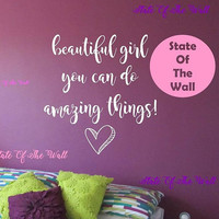 Beautiful girl you can do amazing things  Wall Decal Vinyl Sticker Art Decor Bedroom Design Mural