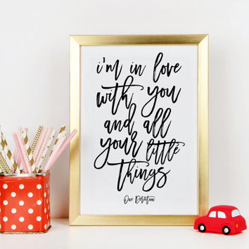 I'm In Love With You And All Your Little Things,One Direction Quote,One Direction Print,Lovely Words,Gift For Him,Gift For Boyfriend,Quote