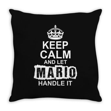 Keep Calm And Let Mario Handle It Throw Pillow