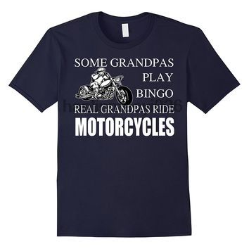 Some Grandpas Play Bingo Real Grandpas Ride Motorcycles T-Shirts - Men's Crew Neck Novelty Tee