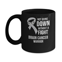 Not Going Down Without A Fight Brain Cancer Warrior Mug