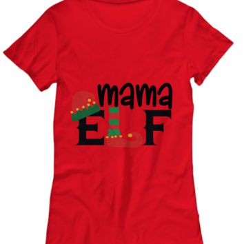 Mama Elf Christmas Family Red White Green Shirt Black Letters