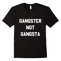 Gangster Not Gangsta T-Shirt