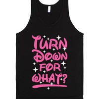 Turn Down For What?-Unisex Black Tank