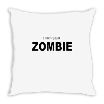 i don't like zombie Throw Pillow