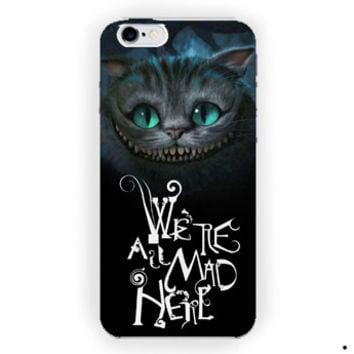 Alice Were All Mad Here Custom For iPhone 6 / 6 Plus Case
