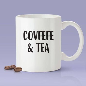 Covfefe & Tea - Trump Twitter Joke Mug [Gift Idea - Makes A Fun Present] [For Him / For Her]