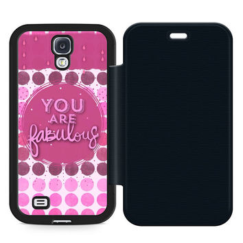 You Are Fabulous Flip Samsung Galaxy S4 Case