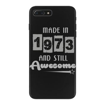 made in 1973 and still awesome iPhone 7 Plus Case