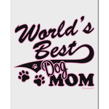 """World's Best Dog Mom Aluminum 8 x 12"""" Sign by TooLoud"""