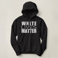 White Lives Matter Hooded Pullovers