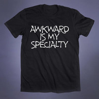 Awkward Is My Specialty Slogan Tee Funny Sarcastic Anti Social Weird Grunge Alternative Clothing Tumblr T-shirt