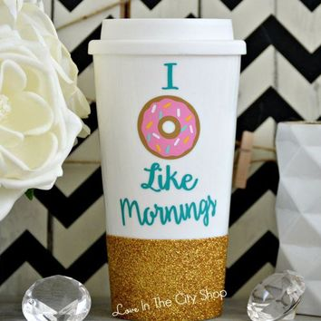 I Donut Like Mornings Travel Mug