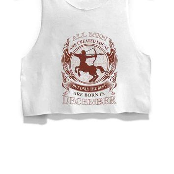 DCCKL83 All Men Are Created Equal But Only The Best Are Born In December Womens Crop Tank Top