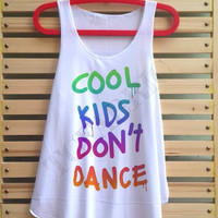 cool kids don't dance shirt tank top singlet clothing vest tee tunic Tshirt - size S M