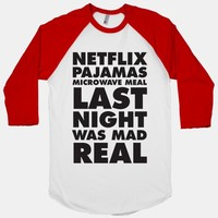 Netflix, Pajamas, Microwave Meal, Last Night Was Mad Real