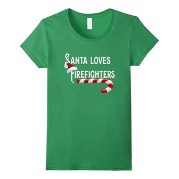 Santa Loves Firefighters T-Shirt Fire Fighting Gift Tee