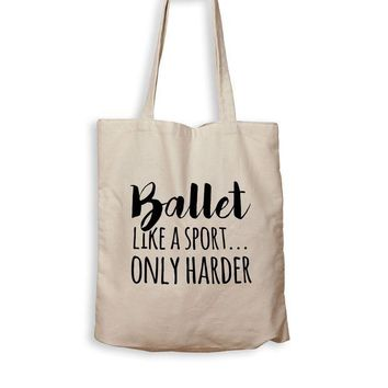 ac NOVO Ballet. Like A Sport, Only Harder. - Tote Bag