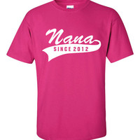 New Baby Gift Nana Since (ANY YEAR) T Shirt TShirt Shirt Mothers Day Gift idea for Nana, Grandma, Mom, MeMaw Womens TShirts