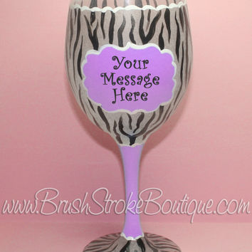 Hand Painted Wine Glass - Lavender Zebra Message - Original Designs by Cathy Kraemer