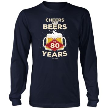 Men's 80th Birthday Long Sleeve T-Shirt Gift - Cheers and Beers to 80 Years