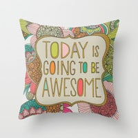 Today is going to be awesome Throw Pillow by Valentina Harper