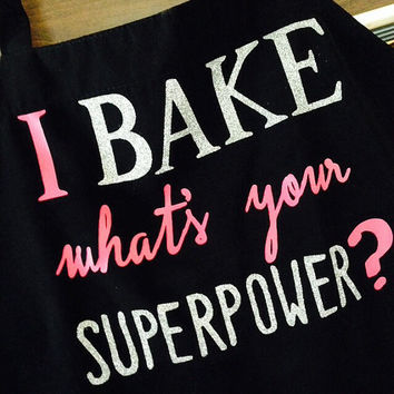 I bake what's your superpower? - adult apron - perfect gift for the baker!