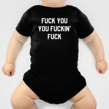 FUCK YOU, YOU FUCKIN' FUCK Baby Clothes by CreativeAngel