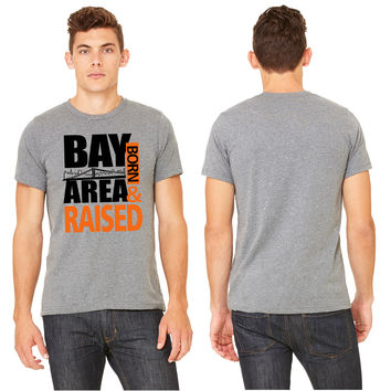 BAY AREA - San Francisco - Born and raised T-shirt